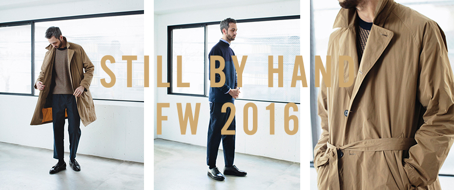 STILL BY HAND FW2016